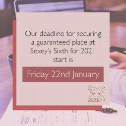Sexey's Sixth deadline